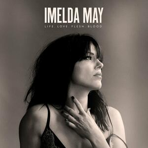 Life Love Flesh Blood - Vinile LP di Imelda May