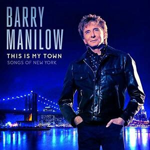 This Is My Town. Songs of New York - Vinile LP di Barry Manilow