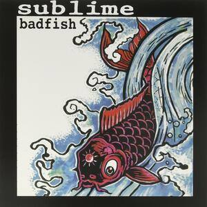 Badfish Ep - Vinile LP di Sublime