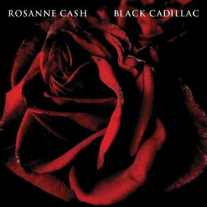Black Cadillac - Vinile LP di Rosanne Cash