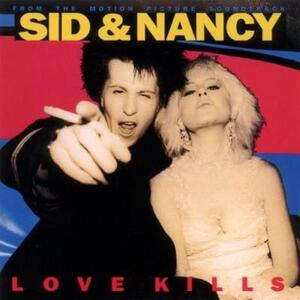 Sid & Nancy. Love Kills (Colonna Sonora) - Vinile LP
