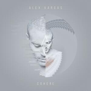 Cohere - CD Audio di Alex Vargas