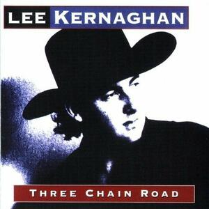 Three Chain Road - CD Audio di Lee Kernaghan