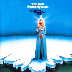 Ramblin' Gamblin' Man - Vinile LP di Bob Seger