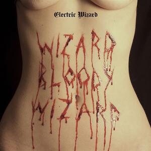 Wizard Bloody Wizard - Vinile LP di Electric Wizard