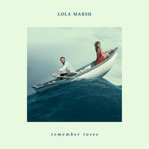Remember Roses - Vinile LP di Lola Marsh