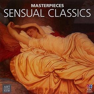 Masterpieces Collection. Sensual Classics - CD Audio