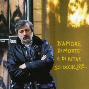 D'amore di morte e di altre sciocchezze - Vinile LP di Francesco Guccini