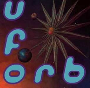 U.F.Orb - Vinile LP di Orb