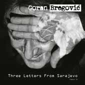 CD Three Letters from Sarajevo Goran Bregovic