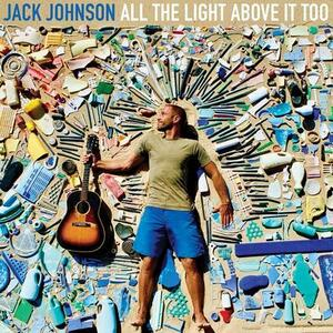 All the Light Above it Too - Vinile LP di Jack Johnson