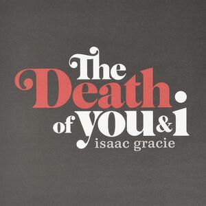 Death of You & I - Vinile 10'' di Isaac Gracie
