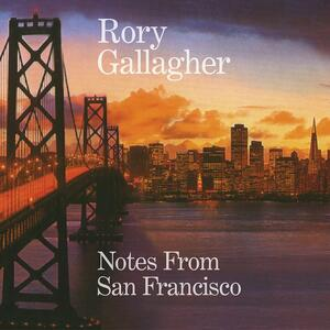 Notes from San Francisco - CD Audio di Rory Gallagher