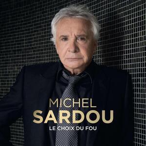 Le Choix Du Fou - Vinile LP di Michel Sardou