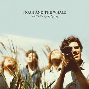 The First Days of Spring - Vinile LP di Noah and the Whale