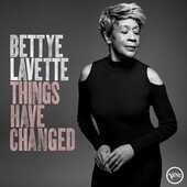 Vinile Things Have Changed Bettye LaVette