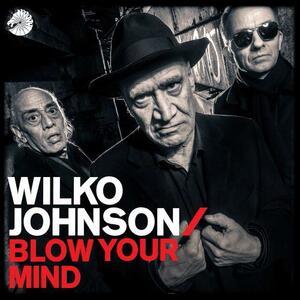 Blow Your Mind - Vinile LP di Wilko Johnson