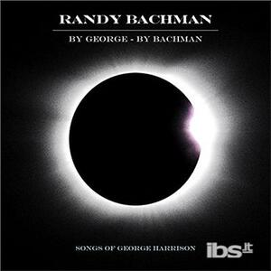 By George by Bachman. Songs of George Harrison - Vinile LP di Randy Bachman