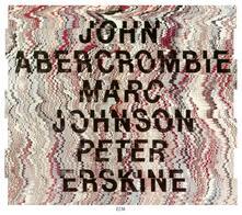 John Abercrombie, Marc Johnson, Peter Erskine - CD Audio di John Abercrombie,Marc Johnson,Peter Erskine