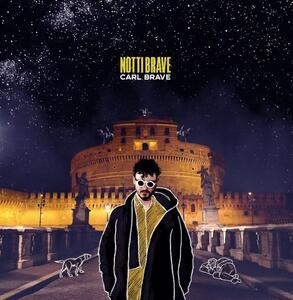 Notti Brave - CD Audio di Carl Brave