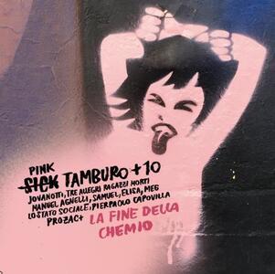 La fine della chemio - Vinile 7'' di Sick Tamburo