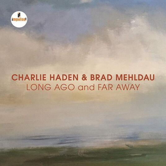 Long Ago and Far Away - CD Audio di Charlie Haden,Brad Mehldau
