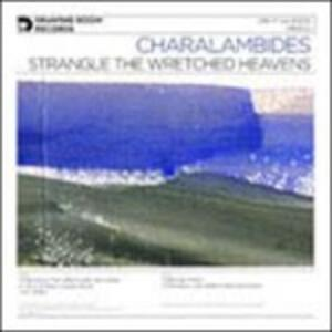 Strangle the Wretched Heavens - Vinile LP di Charalambides