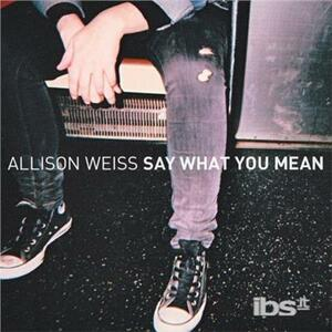 Say What You Mean - Vinile LP di Allison Weiss