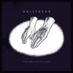 The Smallest Light - Vinile LP di Daisyhead