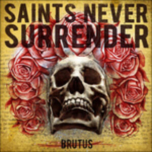 Brutus - Vinile LP di Saints Never Surrender