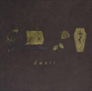 Dwell - CD Audio di Dwell