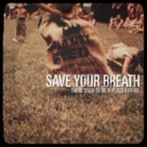 There Used to Be a Place for us - Vinile LP di Save Your Breath