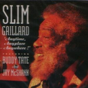 Anytime, Anyplace, Anywhe - CD Audio di Slim Gaillard