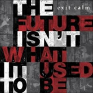 The Future Isn't What it Used to be - Vinile LP di Exit Calm