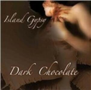 Island Gypsy - CD Audio di Dark Chocolate
