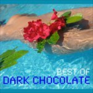Best Of Dark Chocolate - CD Audio di Dark Chocolate