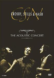 Crosby, Stills & Nash. The Acoustic Concert - DVD