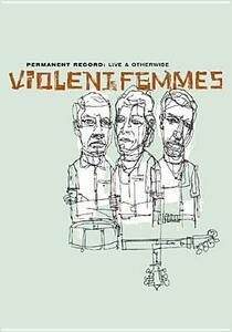 Violent Femmes. Live and Otherwise - DVD