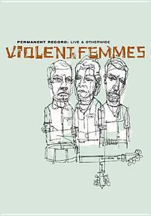 Violent Femmes. Live and Otherwise - DVD