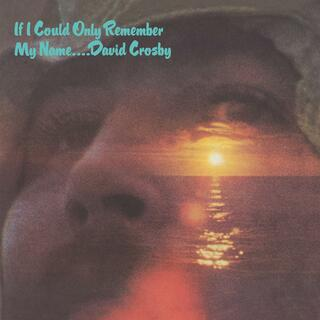 CD If I Could Only Remember My Name David Crosby