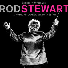 You're in My Heart. Rod Stewart with the Royal Philarmonic Orchestra (Deluxe Edition) - CD Audio di Rod Stewart,Royal Philharmonic Orchestra