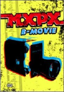 MXPX. B-Movie - DVD