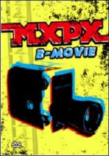 MXPX. B-Movie (DVD) - DVD di MXPX
