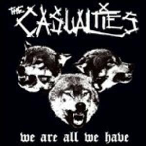 We Are All We Have - Vinile LP di Casualties