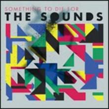 Something to Die for - CD Audio di Sounds