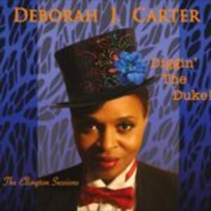 Diggin' the Duke - CD Audio di Deborah J. Carter