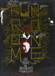 Film Fun From None. Fun From None. Live From The No Fun Fest 2004 & 2005
