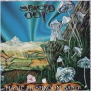 Spaced Out - CD Audio di Magic Mushroom Band