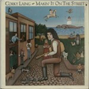 Makin' it on the Street - CD Audio di Corky Laing