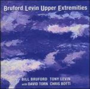 Upper Extremities - CD Audio di Tony Levin,Bill Bruford